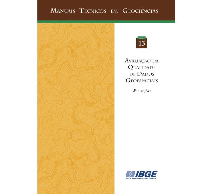 Manual técnico em geociências - Avaliação da Qualidade de Dados Geoespaciais