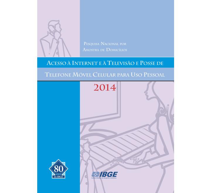 PNAD Contínua - Acesso à Internet e à televisão e posse de telefone móvel celular para uso pessoal 2014