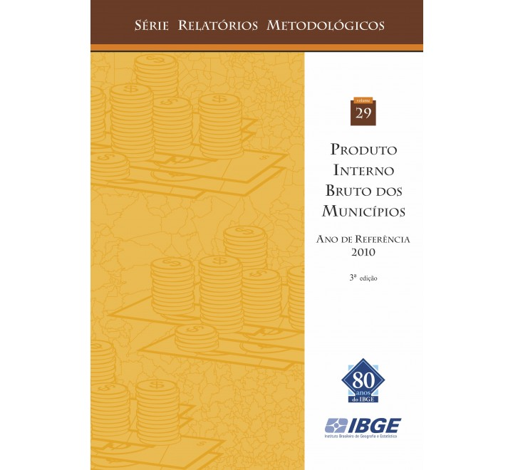 Produto Interno Bruto dos Municípios - Série relatórios metodológicos - 3ª edição