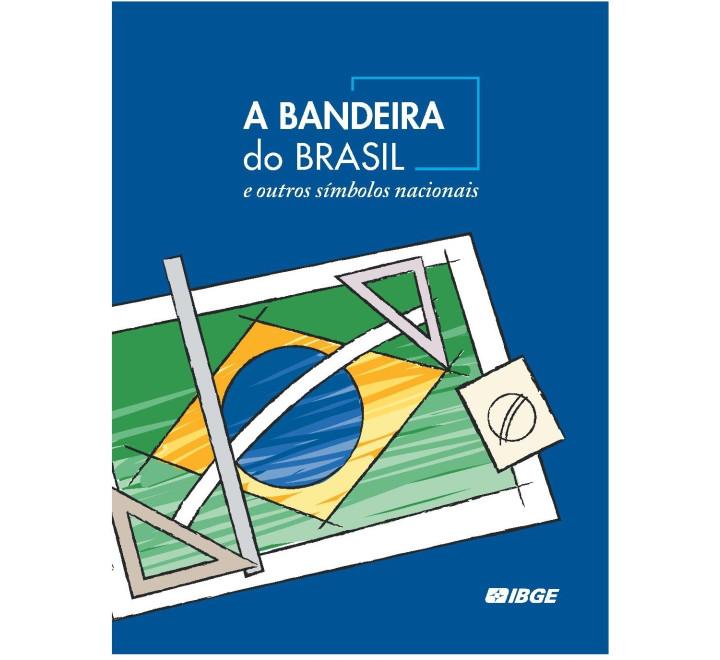 A Bandeira do Brasil e outros símbolos nacionais
