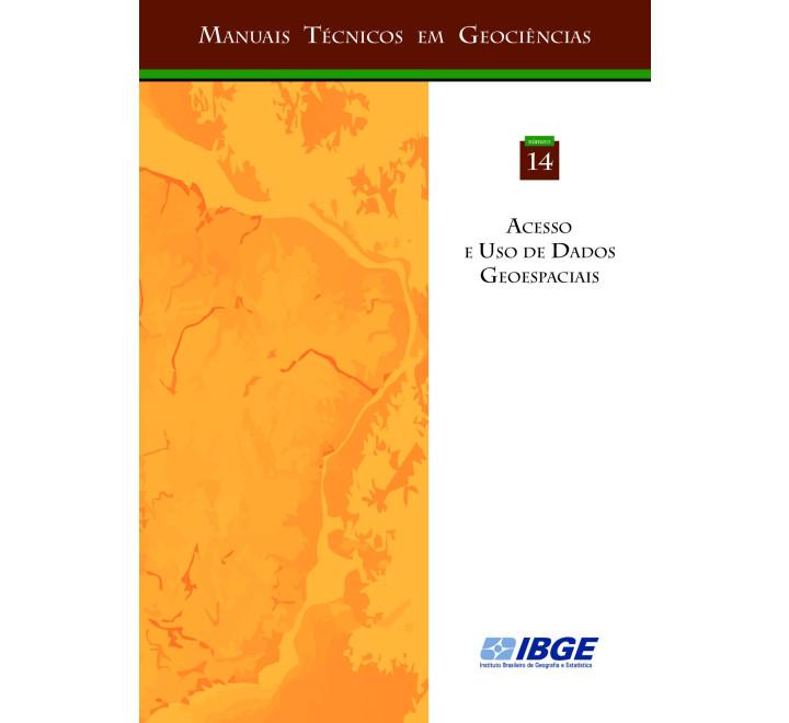 Manual técnico em geociências - Acesso e uso de Dados Geoespaciais