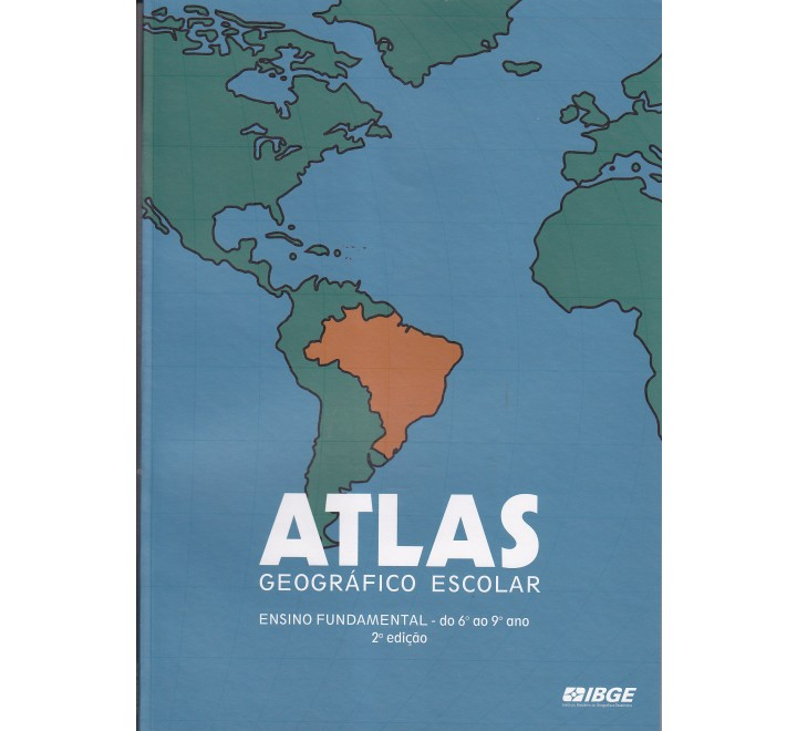 Atlas geográfico escolar - Ensino Fundamental - do 6º a 9º ano
