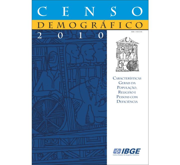 Censo Demográfico 2010: Características gerais da população, religião e pessoas com deficiência