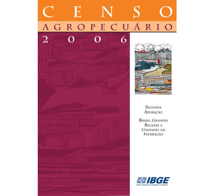 Censo Agropecuário - Brasil, Grandes Regiões e Unidades da Federação - segunda apuração