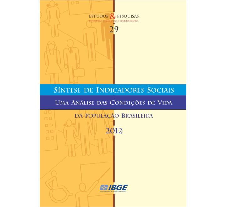 Síntese de Indicadores Sociais 2012 - Uma análise das condições de vida da população brasileira