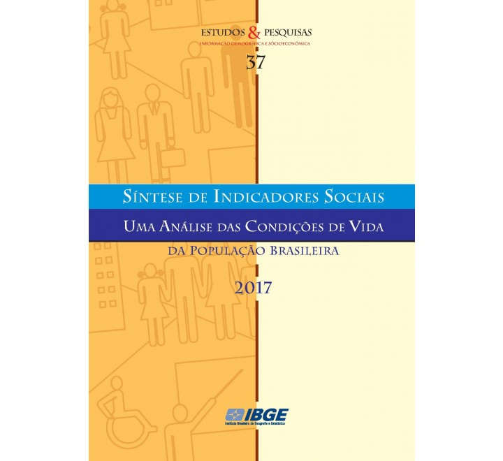 Síntese de Indicadores Sociais 2017 - uma análise das condições de vida da população brasileira