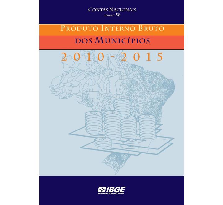 Produto Interno Bruto dos Municípios 2010-2015