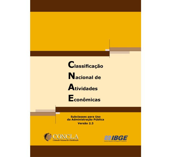 Classificação Nacional de Atividades Econômicas – Subclasses para uso da administração pública - CNAE Versão 2.3