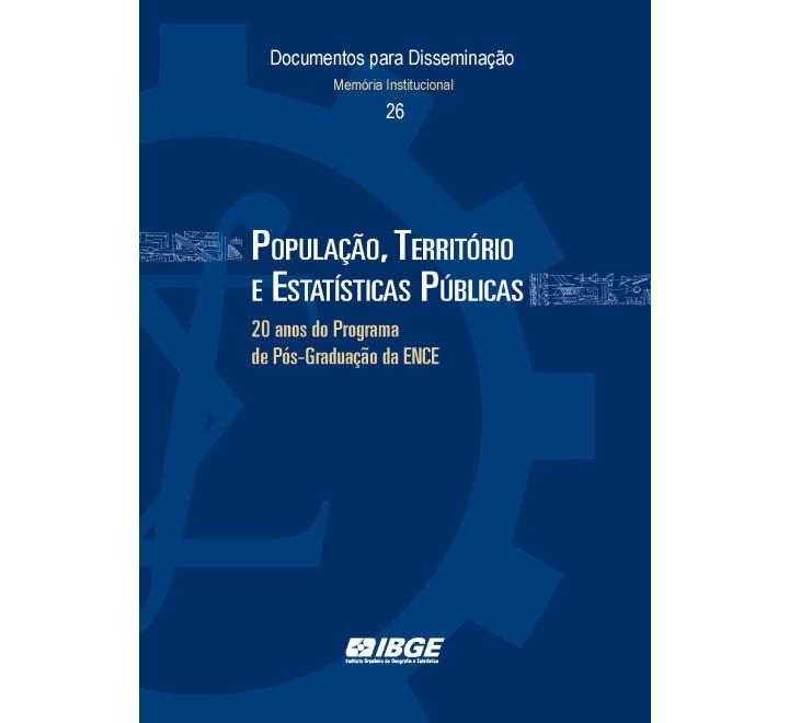 População, Território e Estatísticas Públicas - 20 anos do Programa de Pós-Graduação da ENCE