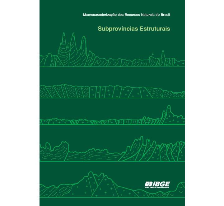 Macrocaracterização dos Recursos Naturais do Brasil - Subprovíncias Estruturais