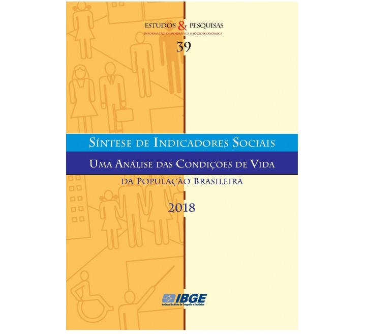 Síntese de Indicadores Sociais 2018 - Uma análise das condições de vida da população brasileira