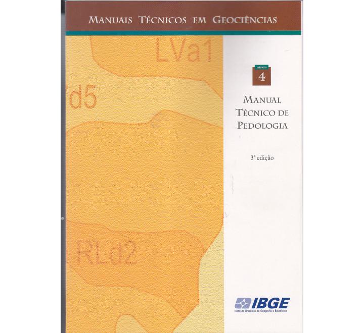 Manual técnico de pedologia - 3ª edição e o Guia Prático de Campo
