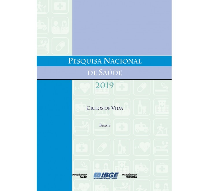 Pesquisa Nacional de Saúde  2019 - Ciclos de vida