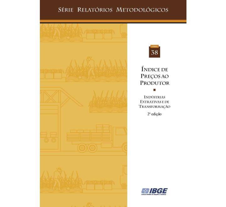 Índice de Preços ao Produtor  - Indústrias extrativas e de transformação - 2a  edição