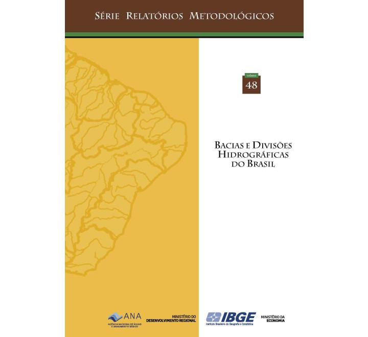 Bacias e Divisões Hidrográficas do Brasil v. 48 - Série Relatórios Metodológicos