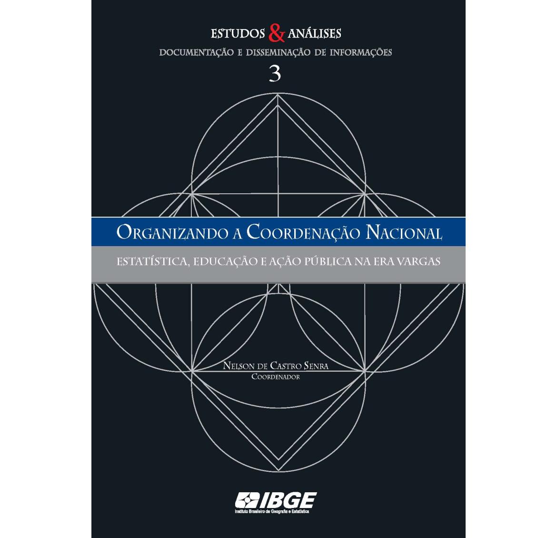 Organizando a coordenação nacional : estatística, educação e ação pública na Era Vargas