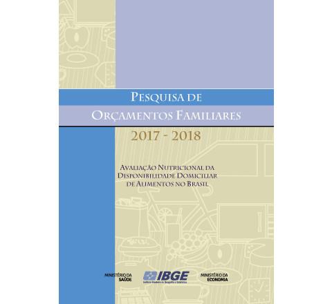 POF 2017-2018 - Avaliação nutricional da disponibilidade domiciliar de alimentos no Brasil