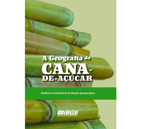 A Geografia da Cana-de-Açúcar