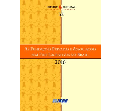 As Fundações Privadas e Associações sem Fins Lucrativos no Brasil 2016
