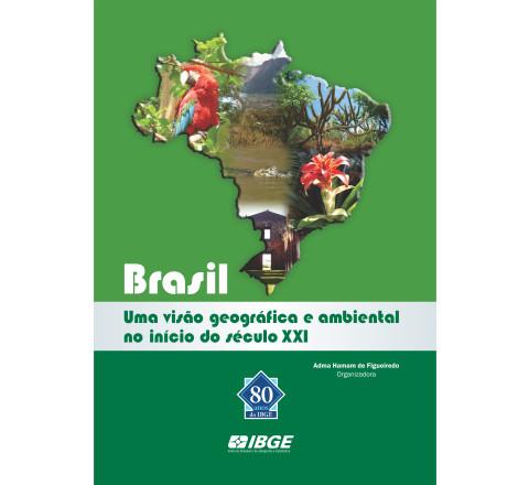 Brasil: uma visão geográfica e ambiental do inicio do século XXI