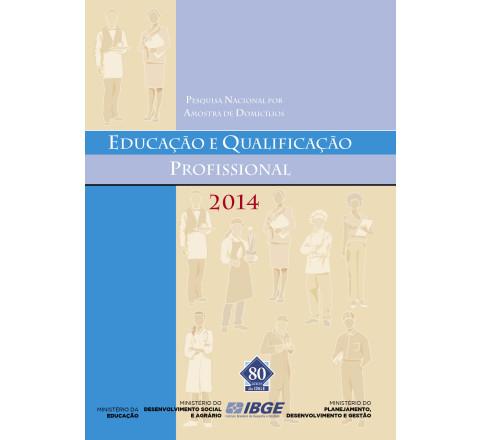 PNAD 2014: Educação e Qualificação Profissional