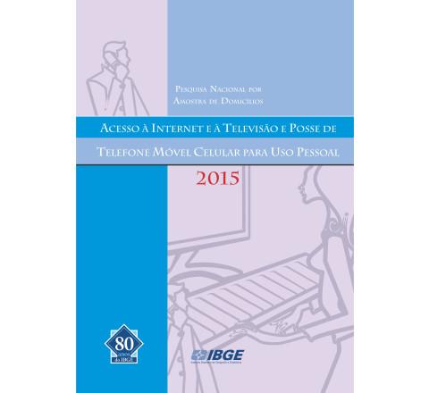 PNAD Contínua - Acesso à Internet e à televisão e posse de telefone móvel celular para uso pessoal 2015