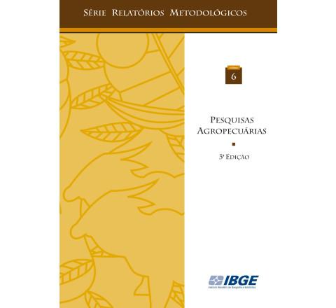 Pesquisas Agropecuárias - Série relatórios metodológicos - 3ª edição