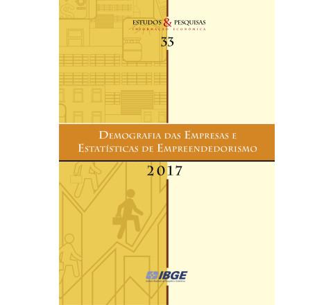 Demografia das Empresas e Estatísticas de Empreendedorismo 2017 - Lançamento 17/10 às 10 horas