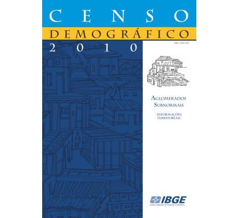 Censo demográfico 2010: Aglomerados subnormais - Informações territoriais