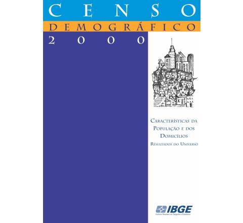 Censo demográfico 2000: Características da população e dos domicílios - Resultados do universo