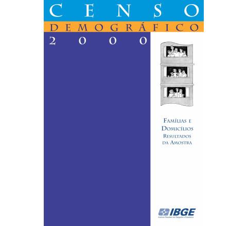Censo demográfico 2000: Famílias e domicílios Resultados da amostra