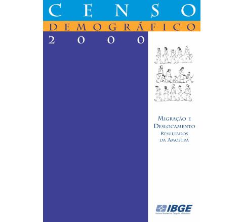 Censo demográfico 2000: Migração e deslocamento - Resultados da amostra