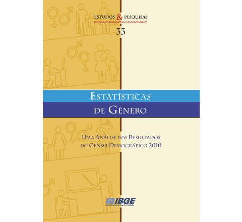 Estatísticas de Gênero - Uma análise dos resultados do Censo Demográfico 2010