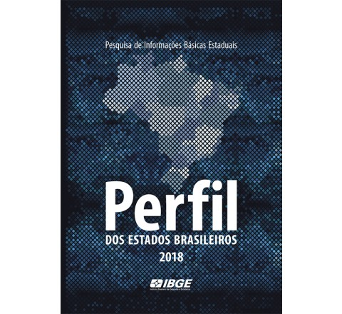 Perfil dos Estados Brasileiros 2018