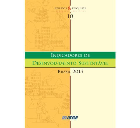 Indicadores de desenvolvimento sustentável Brasil 2015