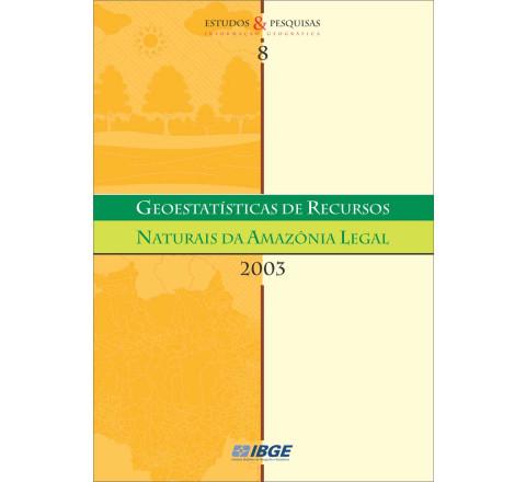 Geoestatísticas de Recursos Naturais da Amazônia Legal 2003