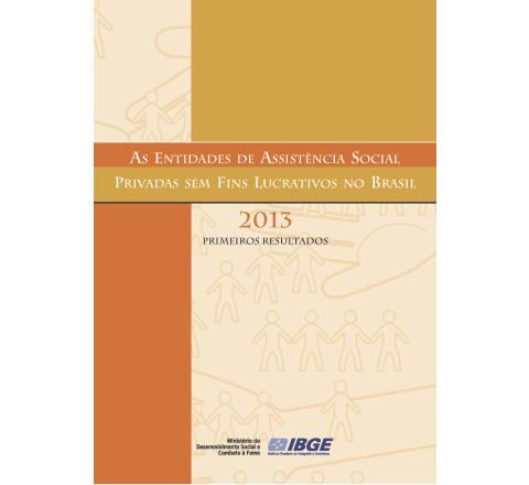 As Entidades de Assistência Social Privadas sem Fins Lucrativos no Brasil 2013 - Primeiros Resultados