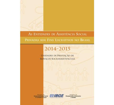 As Entidades de Assistência Social Privadas sem Fins Lucrativos no Brasil 2014-2015
