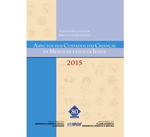 PNAD 2015 - Aspectos dos cuidados das crianças de menos de 4 anos de idade