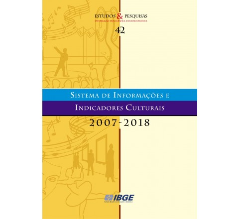 Sistema de informações e indicadores culturais 2007-2018
