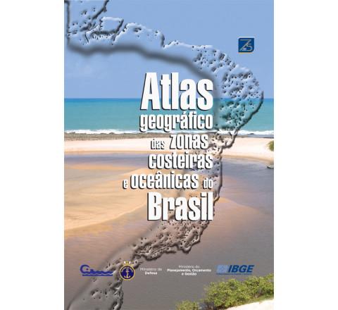 Atlas geográfico das zonas costeiras e oceânicas do Brasil