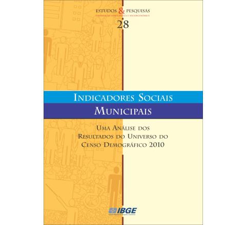 Indicadores Sociais Municipais - Uma análise dos resultados do universo do Censo Demográfico 2010
