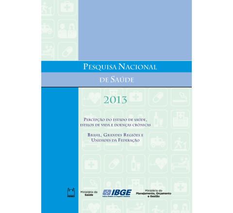 Pesquisa Nacional de Saúde 2013 - Percepção do estado de saúde, estilos de vida e doenças crônicas