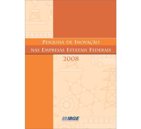 Pesquisa de Inovação nas Empresas Estatais Federais 2008