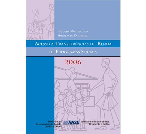 PNAD 2006 - Acesso a transferência de renda de programas sociais