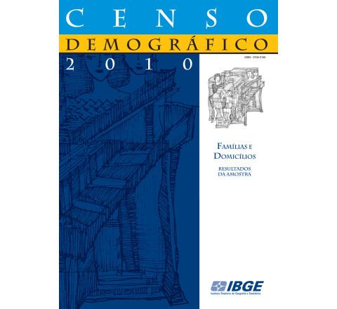 Censo Demográfico 2010: Famílias e domicílios - Resultados da amostra