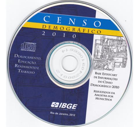 Base Estatcart de Informações do Censo Demográfico 2010: Deslocamento, Educação, Trabalho e Rendimento - Resultados da amostra