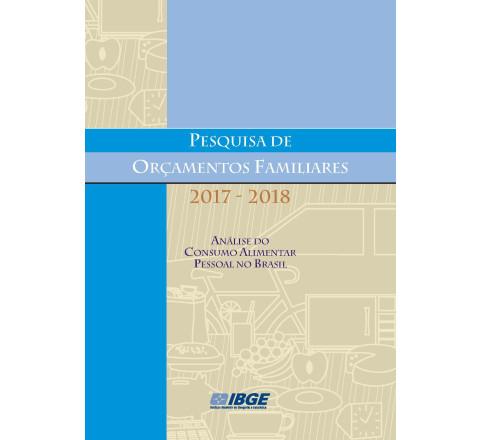 POF 2017-2018 -  análise do consumo alimentar pessoal no Brasil