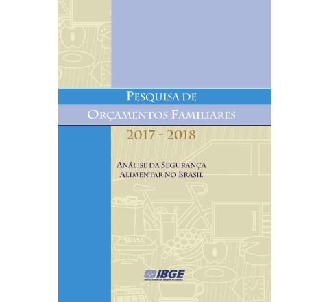 POF 2017-2018 -  Análise da segurança alimentar no Brasil