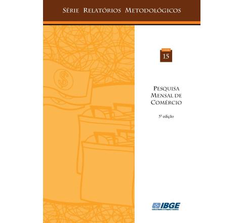 Pesquisa mensal de comércio - Série relatório metodológico 5ª edição